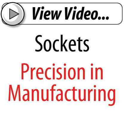 Picture of Precision in Manufacture Sockets
